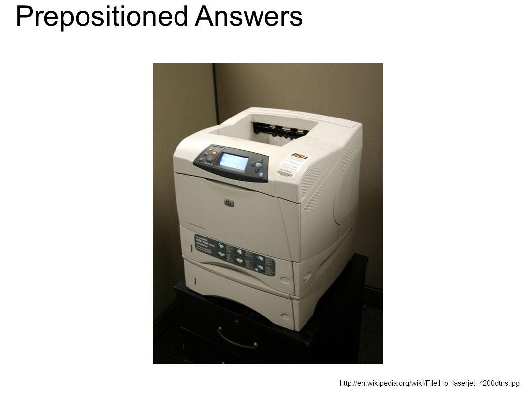 http://en.wikipedia.org/wiki/File:Hp_laserjet_4200dtns.jpg Prepositioned Answers
