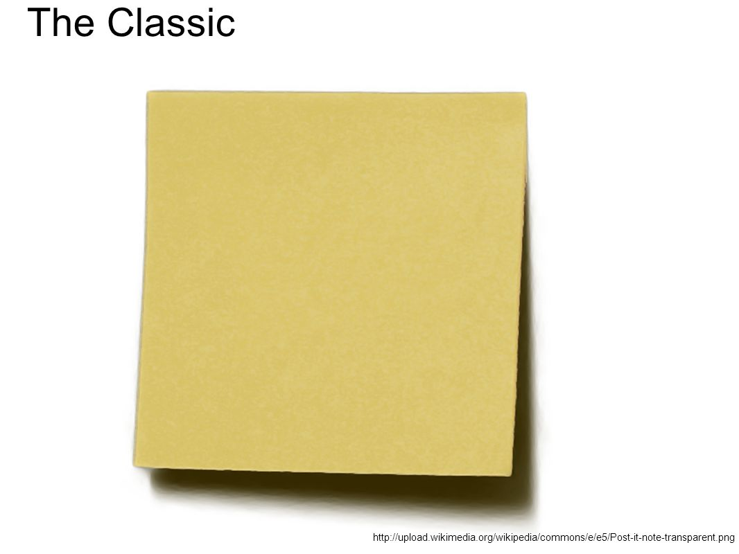 http://upload.wikimedia.org/wikipedia/commons/e/e5/Post-it-note-transparent.png The Classic