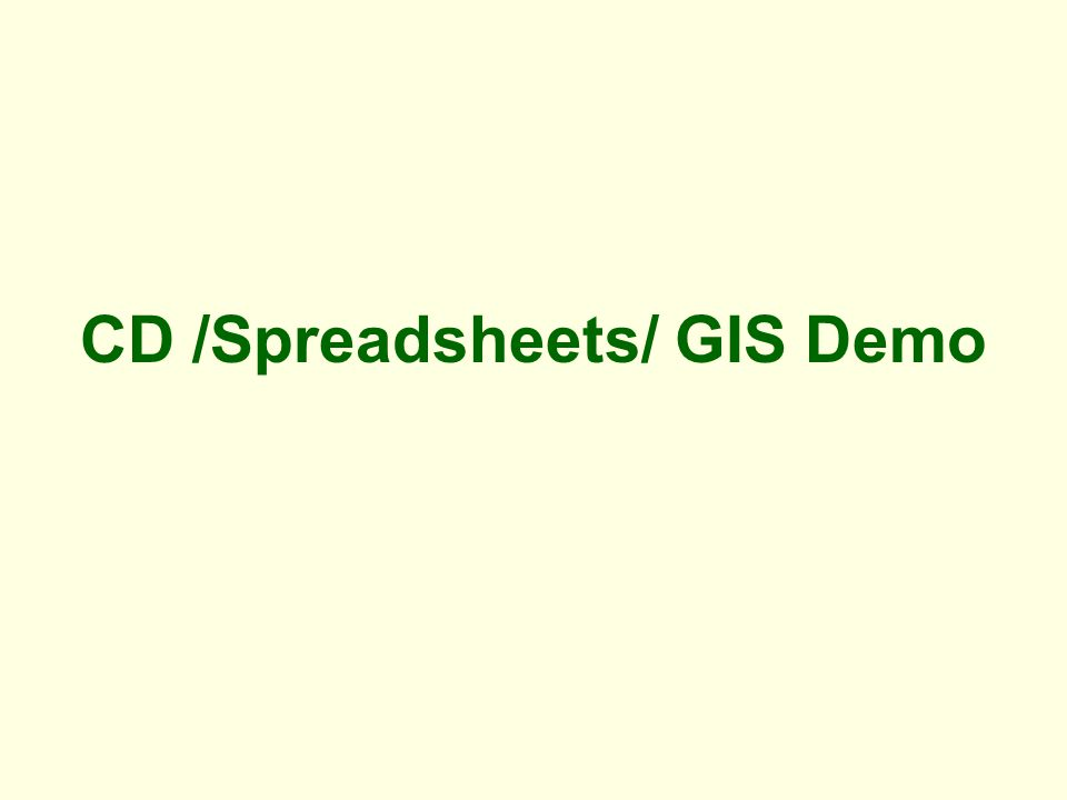CD /Spreadsheets/ GIS Demo