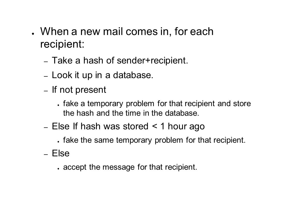 ● When a new mail comes in, for each recipient: – Take a hash of sender+recipient.