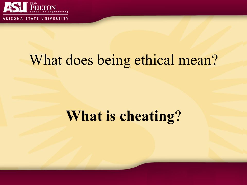What does being ethical mean What is cheating