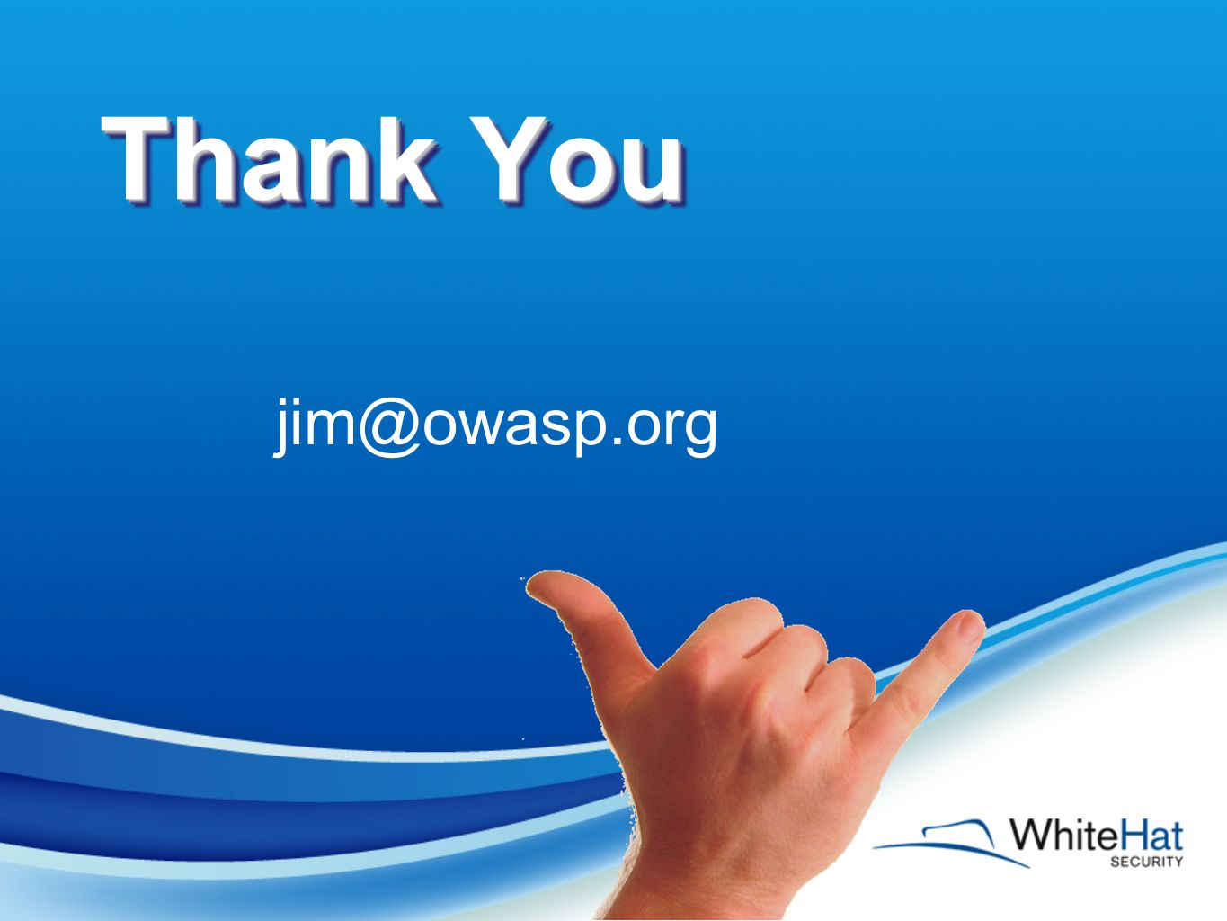 Thank You jim@owasp.org