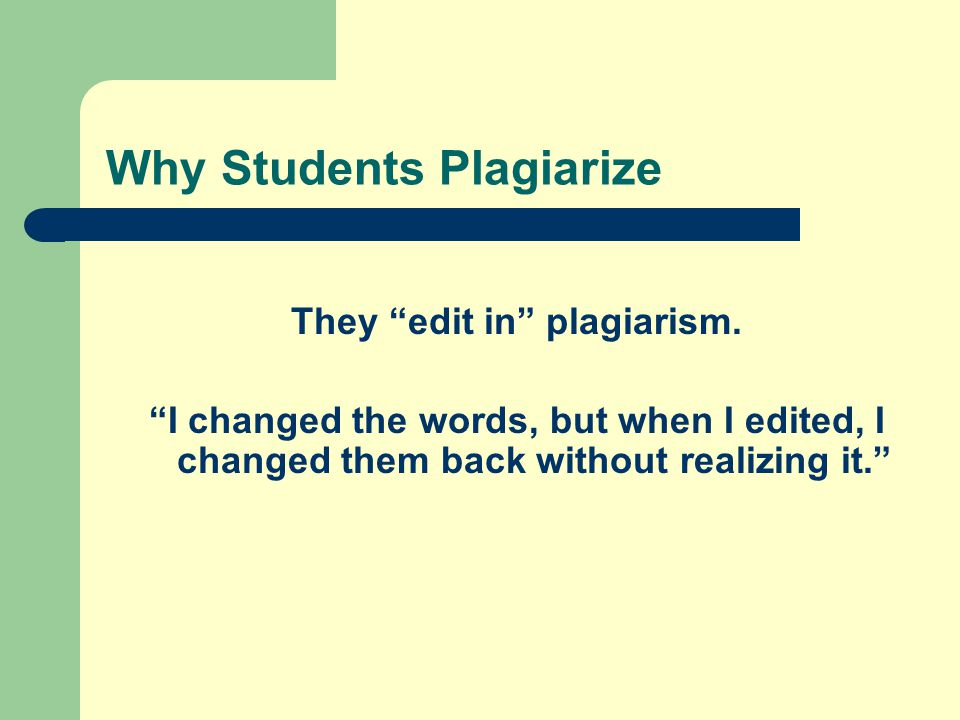 Why Students Plagiarize They edit in plagiarism.
