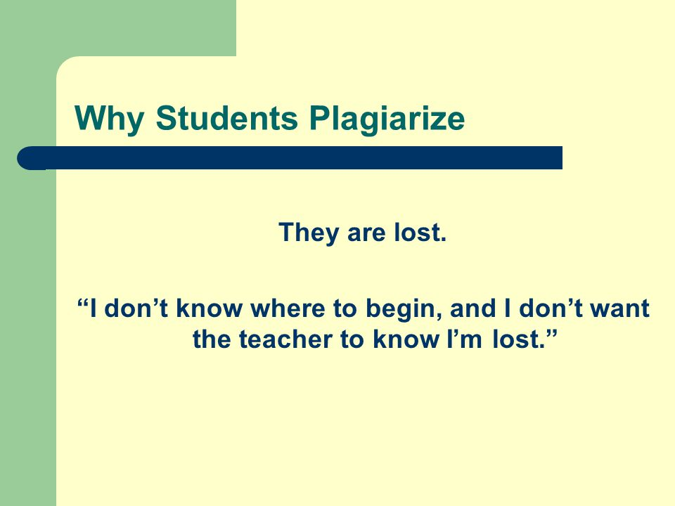 Why Students Plagiarize They are lost.