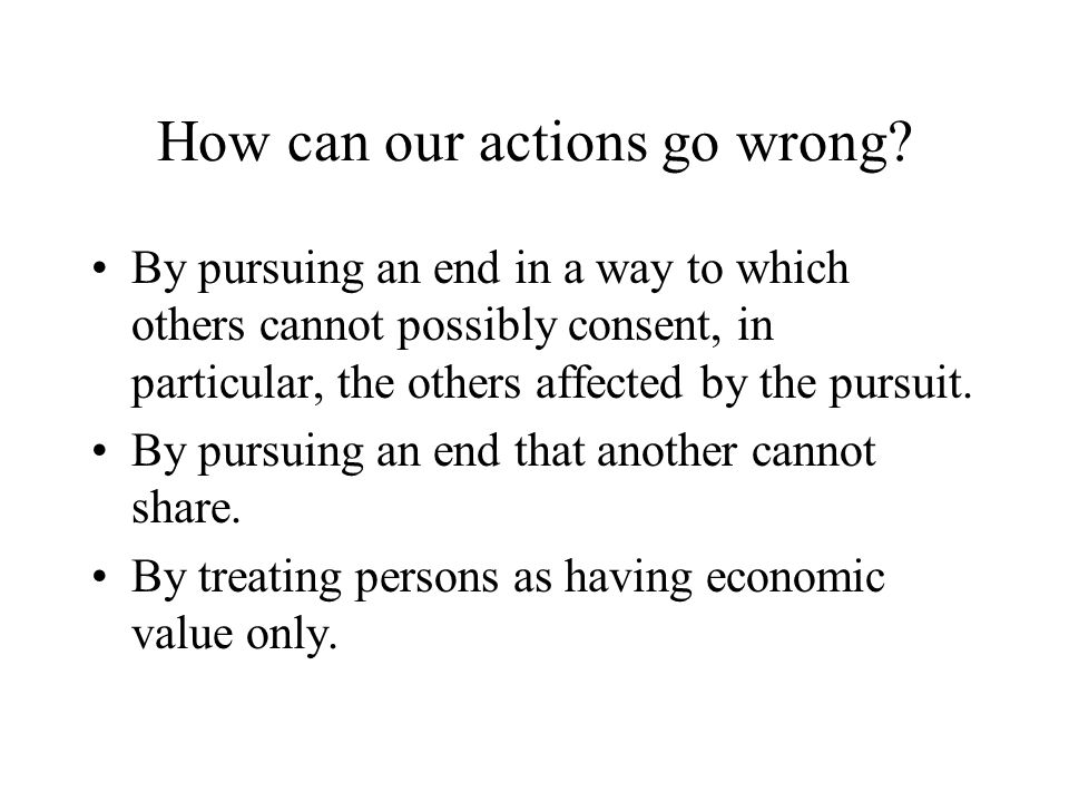 How can our actions go wrong.