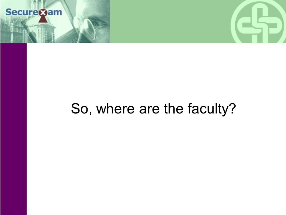 So, where are the faculty