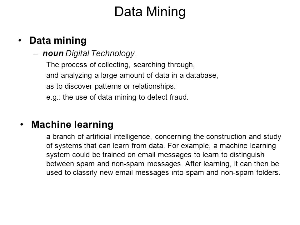 Data Mining Data mining –noun Digital Technology.