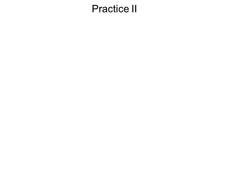 Practice II