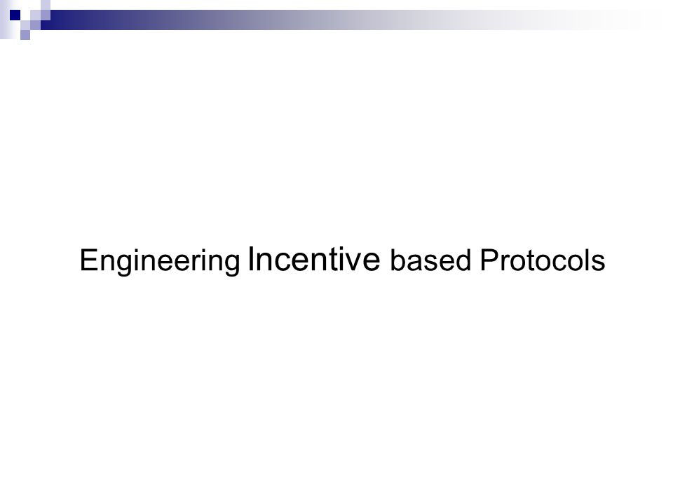 Engineering Incentive based Protocols