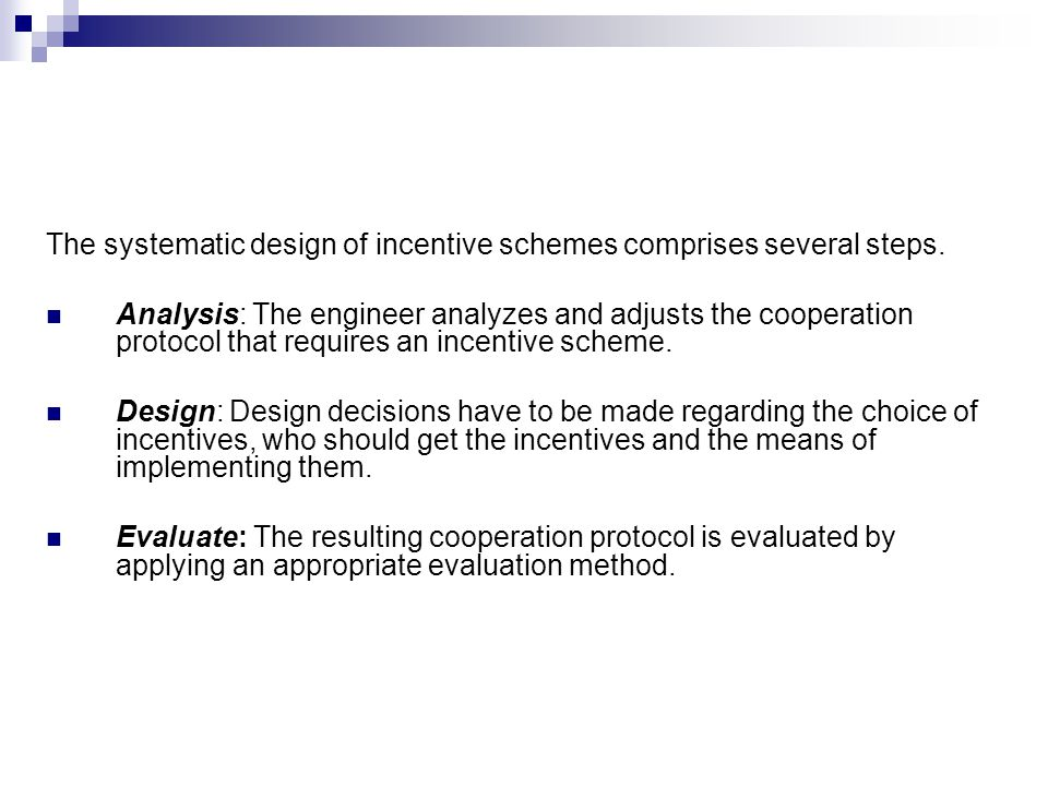 The systematic design of incentive schemes comprises several steps.