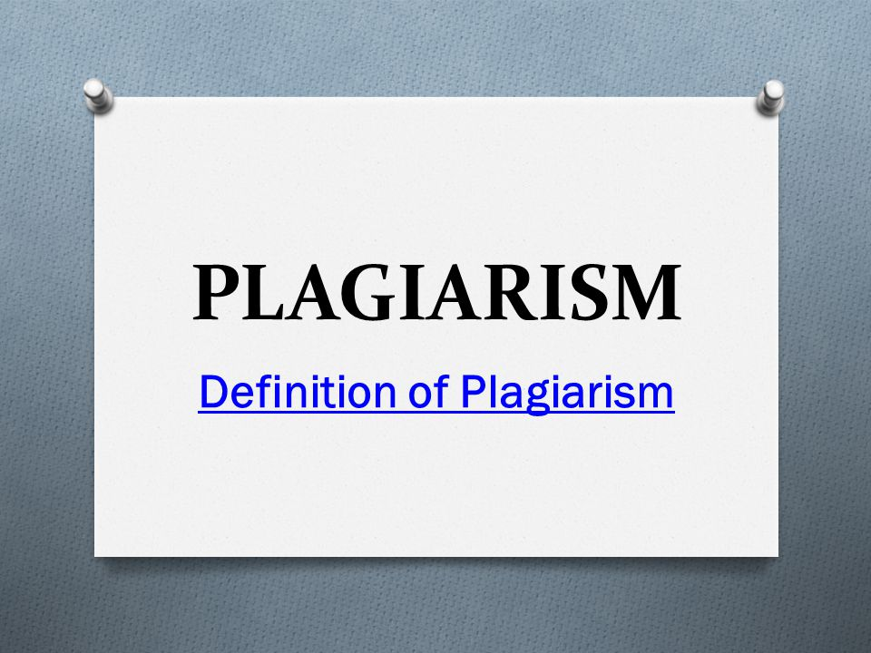 DEFINITION  A general definition of plagiarism that can be found echoed in various sources is  The intentional or unintentional misrepresentation of another's work as your own.