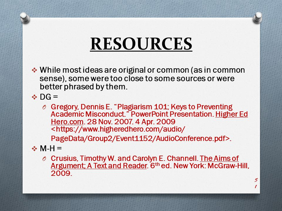 RESOURCES  While most ideas are original or common (as in common sense), some were too close to some sources or were better phrased by them.