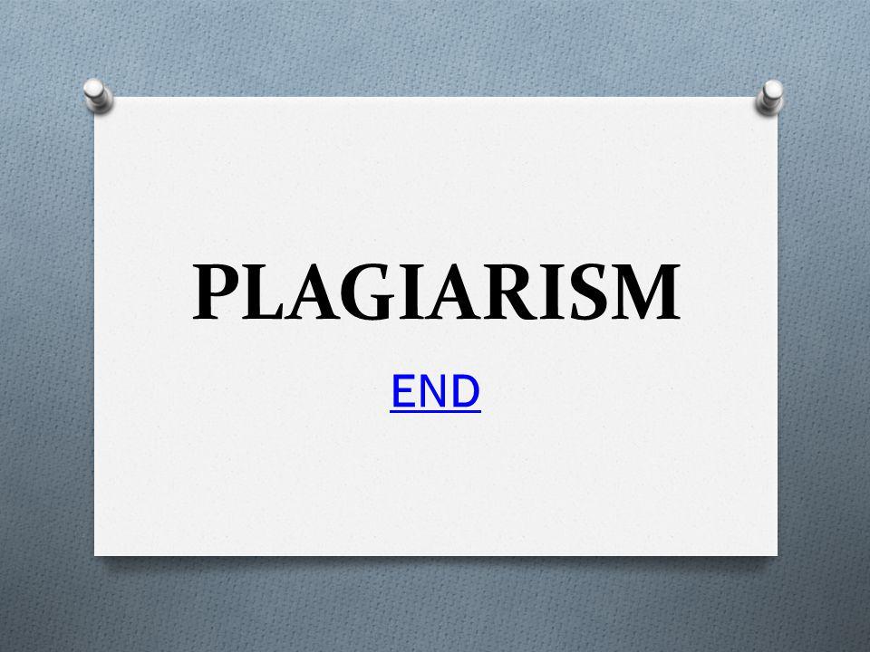 PLAGIARISM END