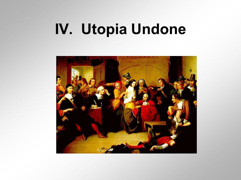IV. Utopia Undone