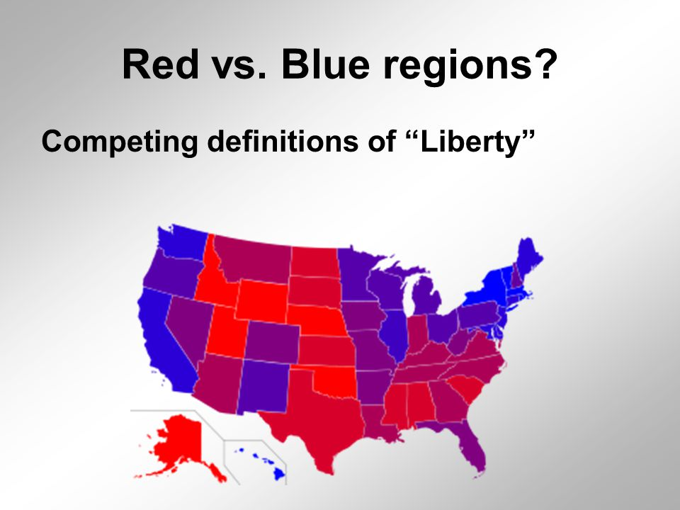 "Red vs. Blue regions? Competing definitions of ""Liberty"""