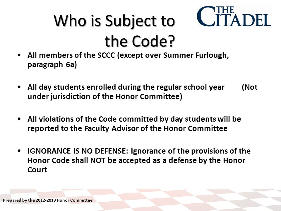 Prepared by the 2012-2013 Honor Committee Who is Subject to the Code.
