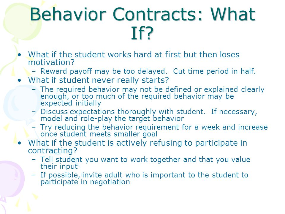 Behavior Contracts: What If. What if the student works hard at first but then loses motivation.