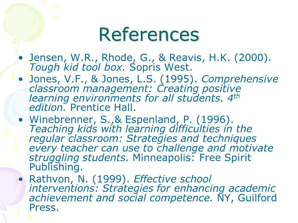 References Jensen, W.R., Rhode, G., & Reavis, H.K.