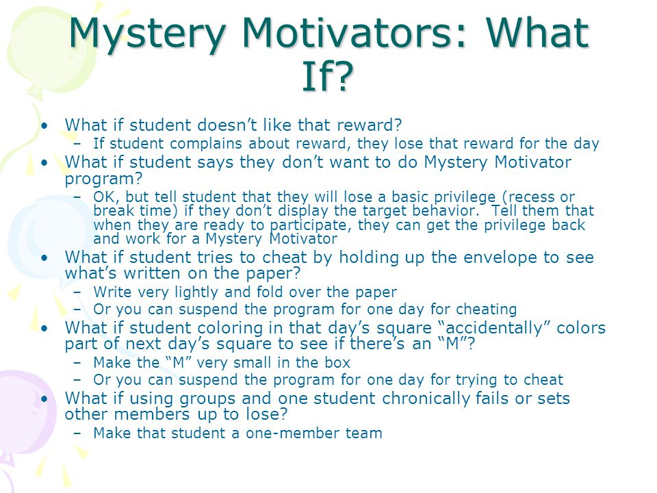 Mystery Motivators: What If. What if student doesn't like that reward.