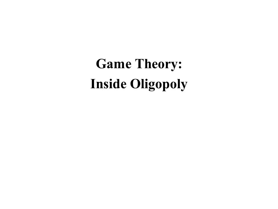 Introduction Behavior of competitors, or impact of own actions, cannot be ignored in oligopoly Managers maximize profit or market share by outguessing competitors Insight into oligopolistic markets by using GAME THEORY (Von Neumann and Morgenstern in 1950): designed to evaluate situations with conflicting objectives or bargaining processes between at least two parties.