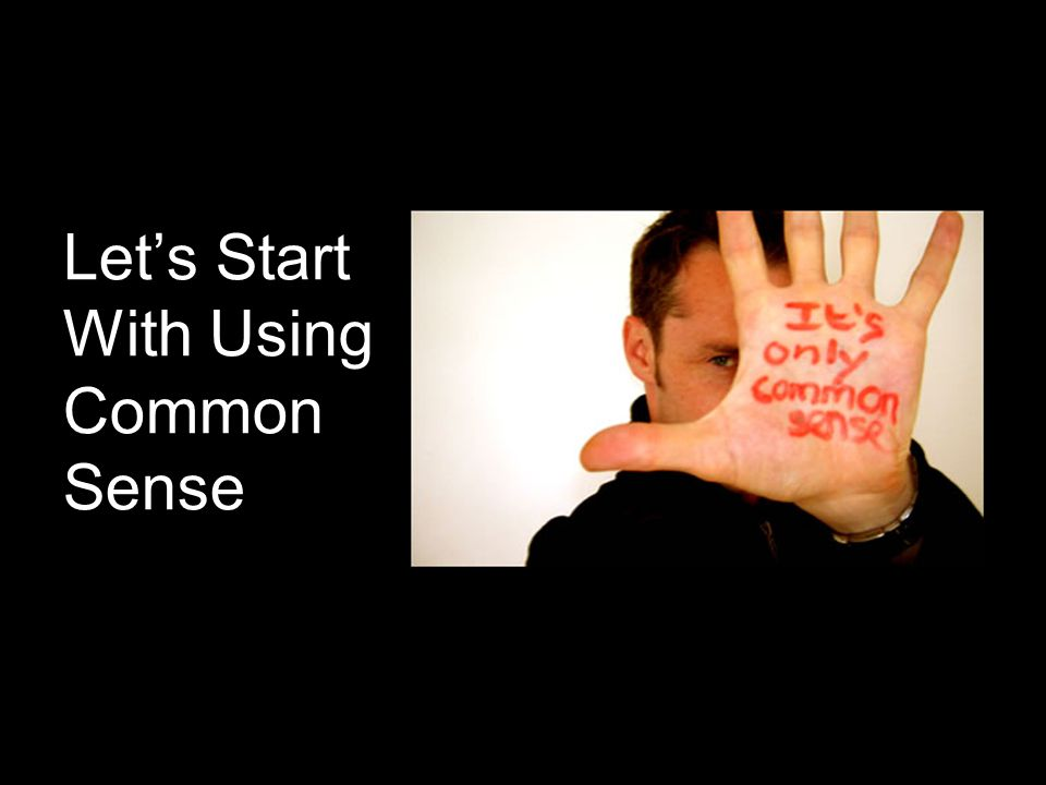 http://thesuccessmanual.bighow.com 17 Let's Start With Using Common Sense