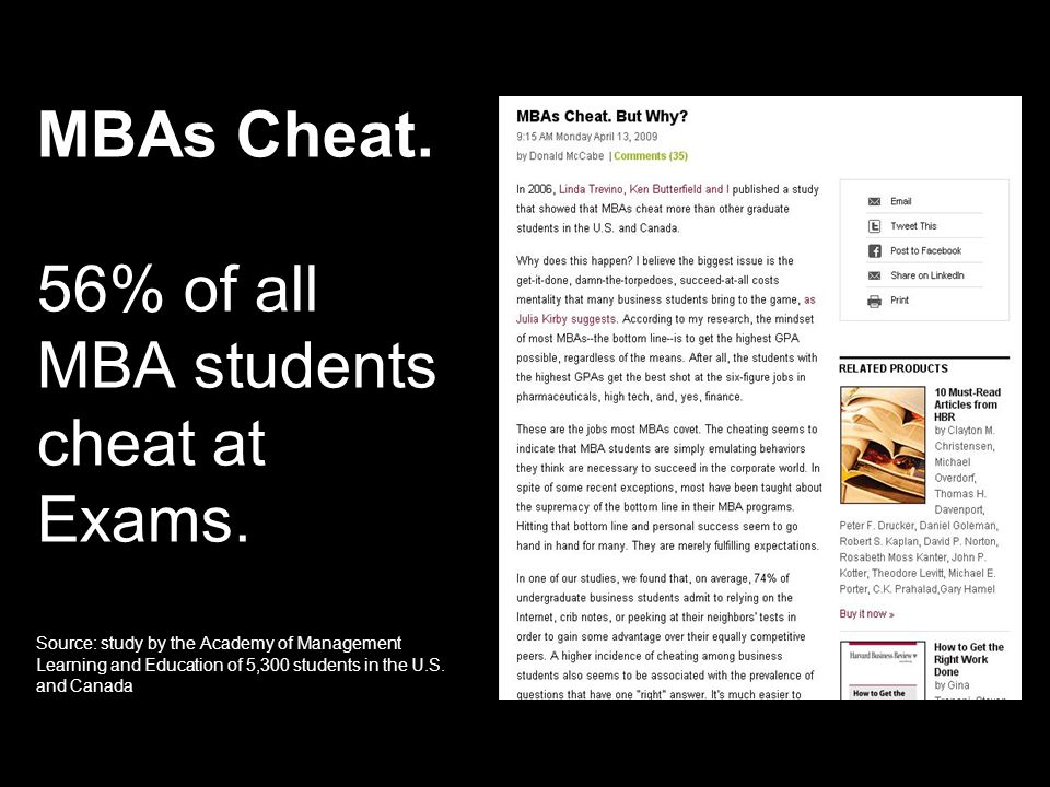 http://thesuccessmanual.bighow.com 3 MBAs Cheat. 56% of all MBA students cheat at Exams. Source: study by the Academy of Management Learning and Educa