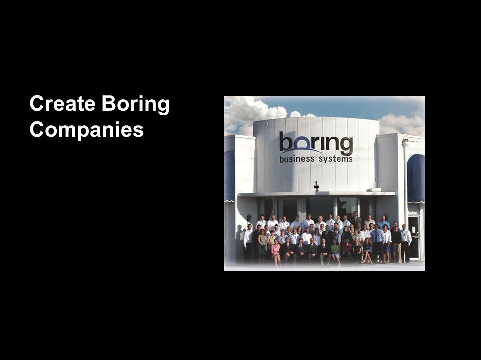 http://thesuccessmanual.bighow.com 9 Create Boring Companies