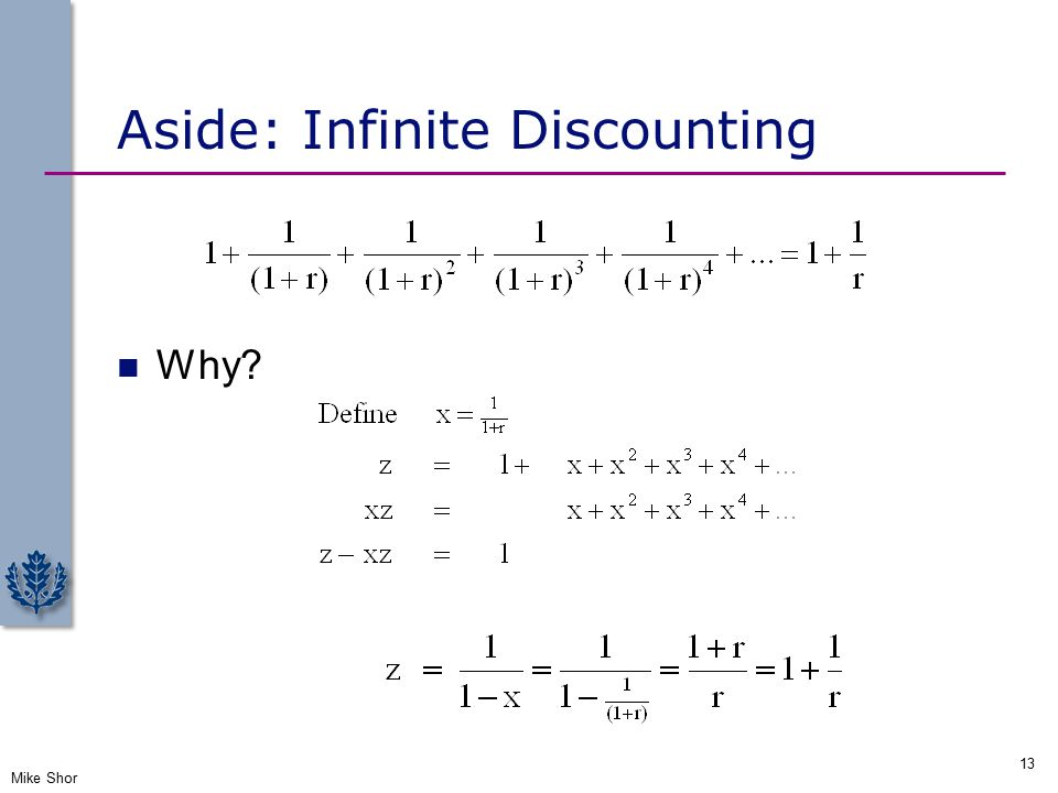 Aside: Infinite Discounting Why? Mike Shor 13