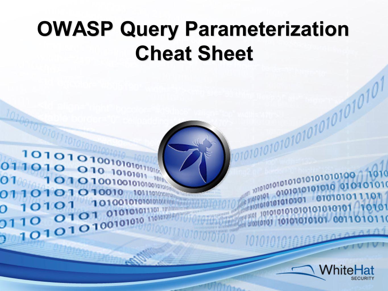 OWASP Query Parameterization Cheat Sheet
