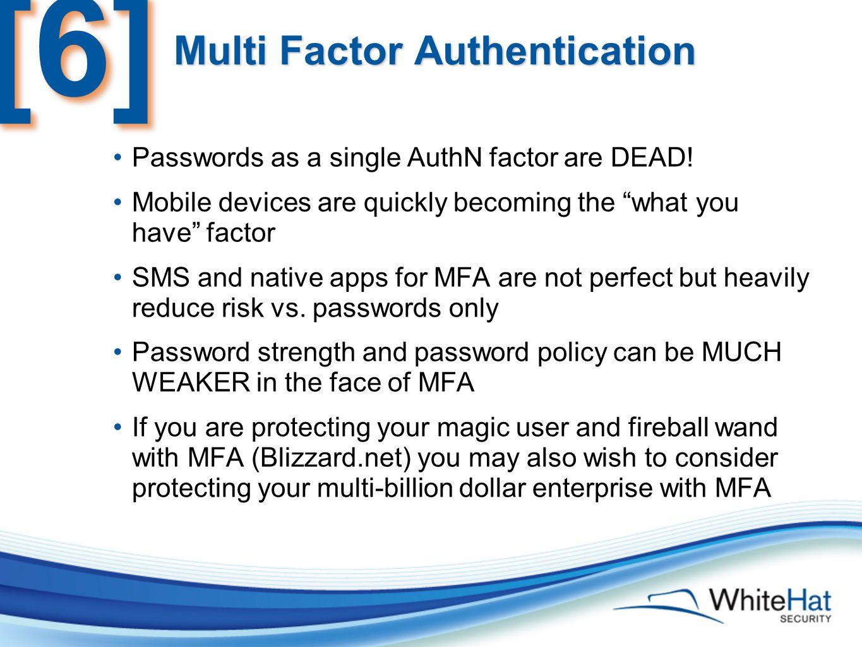 Multi Factor Authentication Passwords as a single AuthN factor are DEAD.