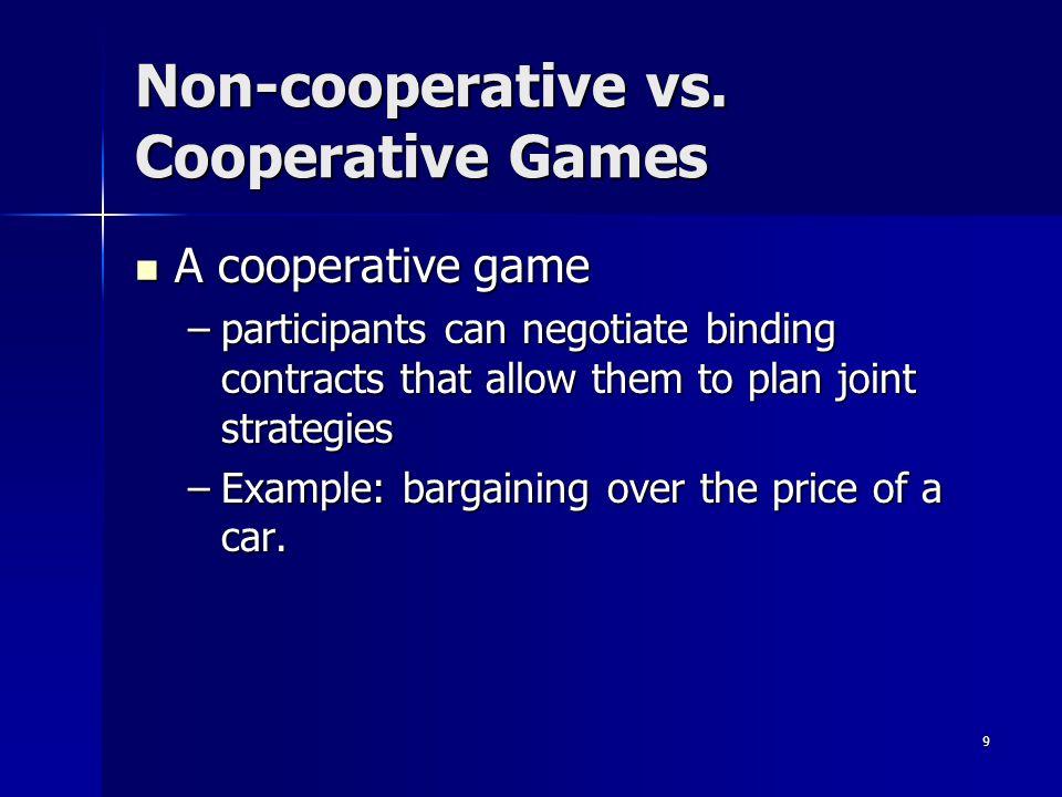 9 Non-cooperative vs.