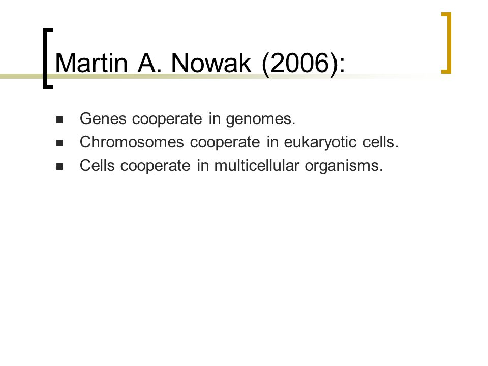 Martin A. Nowak (2006): Genes cooperate in genomes.