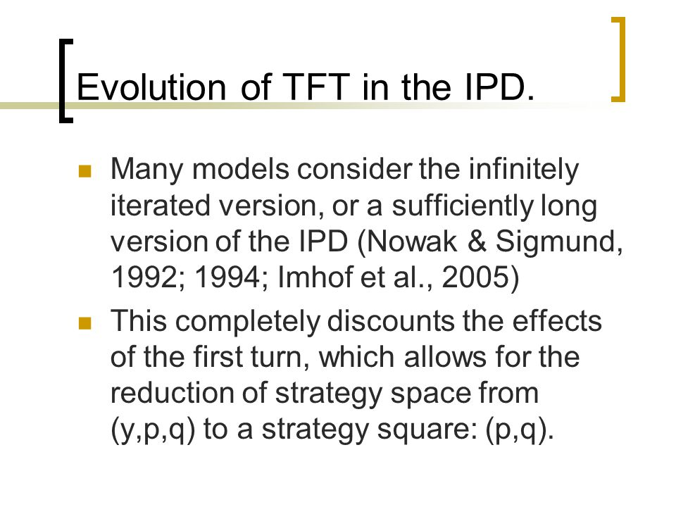 Evolution of TFT in the IPD.