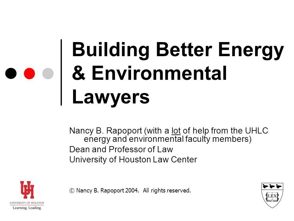 Building Better Energy & Environmental Lawyers Nancy B.
