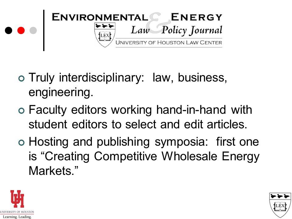 Truly interdisciplinary: law, business, engineering.