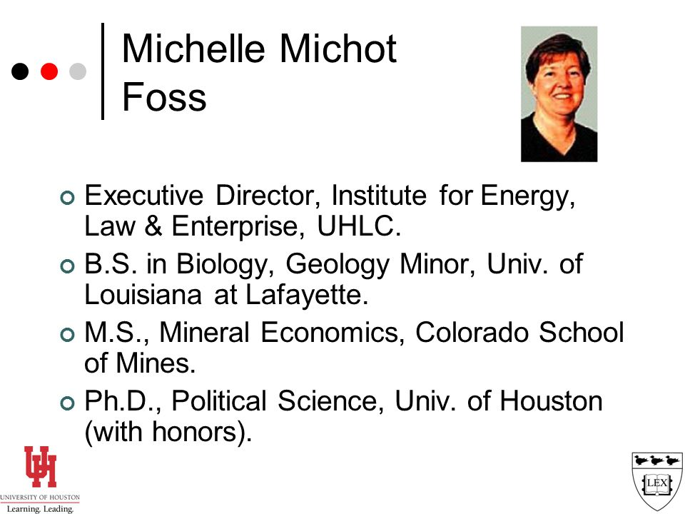 Michelle Michot Foss Executive Director, Institute for Energy, Law & Enterprise, UHLC.