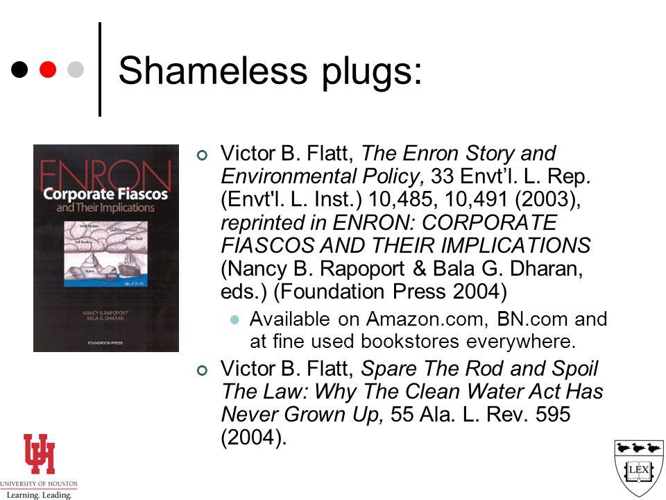 Shameless plugs: Victor B. Flatt, The Enron Story and Environmental Policy, 33 Envt'l.