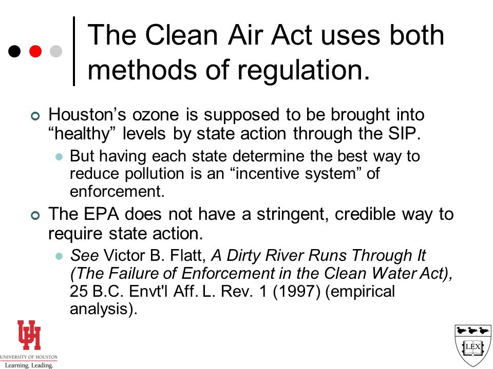 The Clean Air Act uses both methods of regulation.