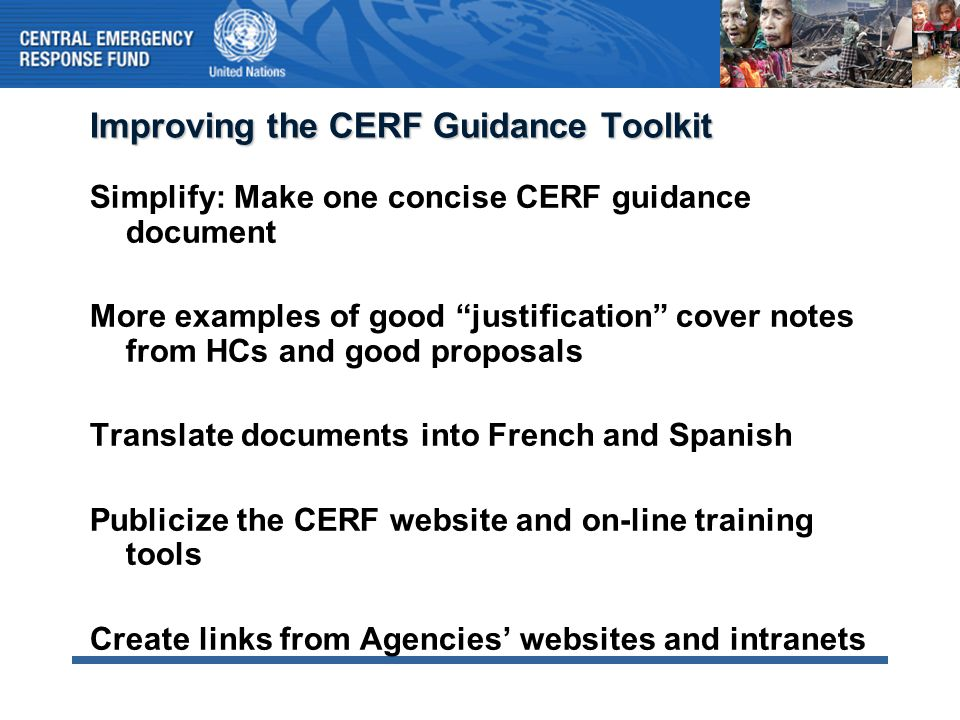 "Improving the CERF Guidance Toolkit Simplify: Make one concise CERF guidance document More examples of good ""justification"" cover notes from HCs and g"