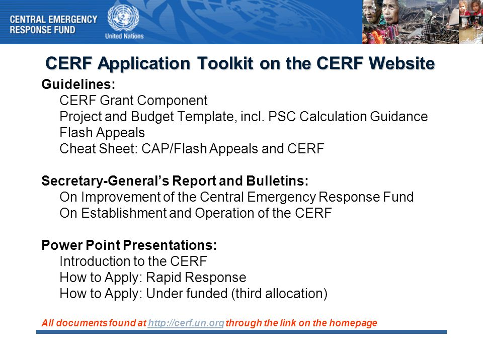 CERF Application Toolkit on the CERF Website Guidelines: CERF Grant Component Project and Budget Template, incl. PSC Calculation Guidance Flash Appeal