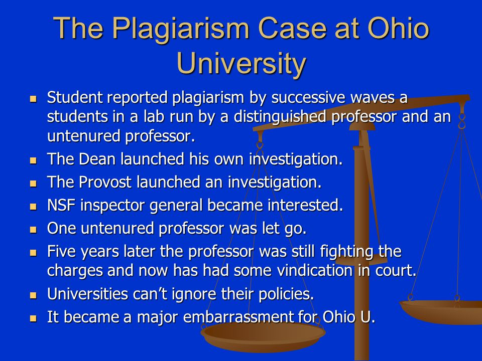 The Plagiarism Case at Ohio University Student reported plagiarism by successive waves a students in a lab run by a distinguished professor and an unt