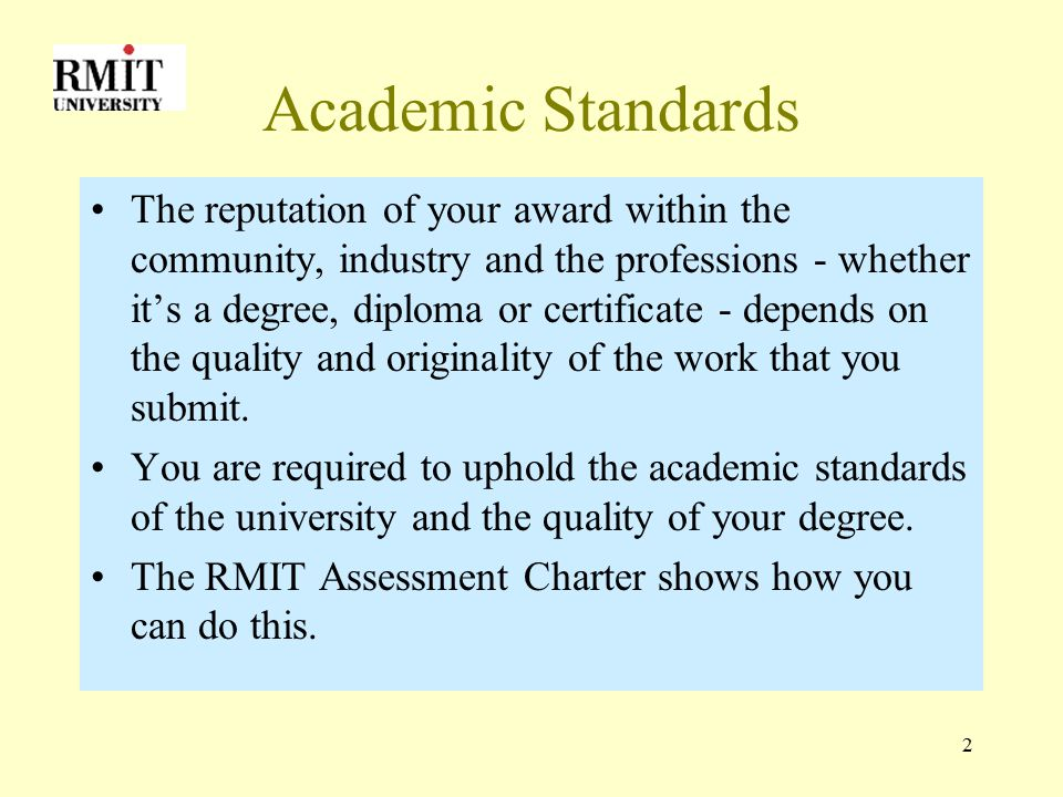 3 RMIT Assessment Charter outlines the responsibilities of staff and students in relation to assessment can be found on the Assessment and Plagiarism website http://www.rmit.edu.au/academic-policy/assessment_policies/