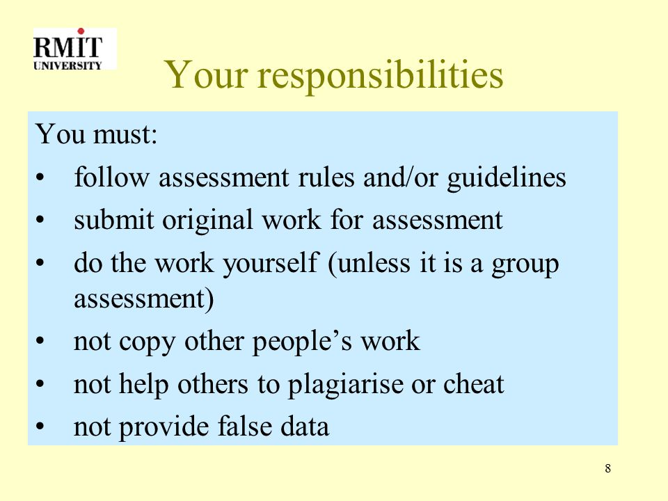 9 Your responsibilities - 2 acknowledge quotes and sources keep a copy of your assessments, (and related assignments, working papers, notes and drafts) for the duration of your program.