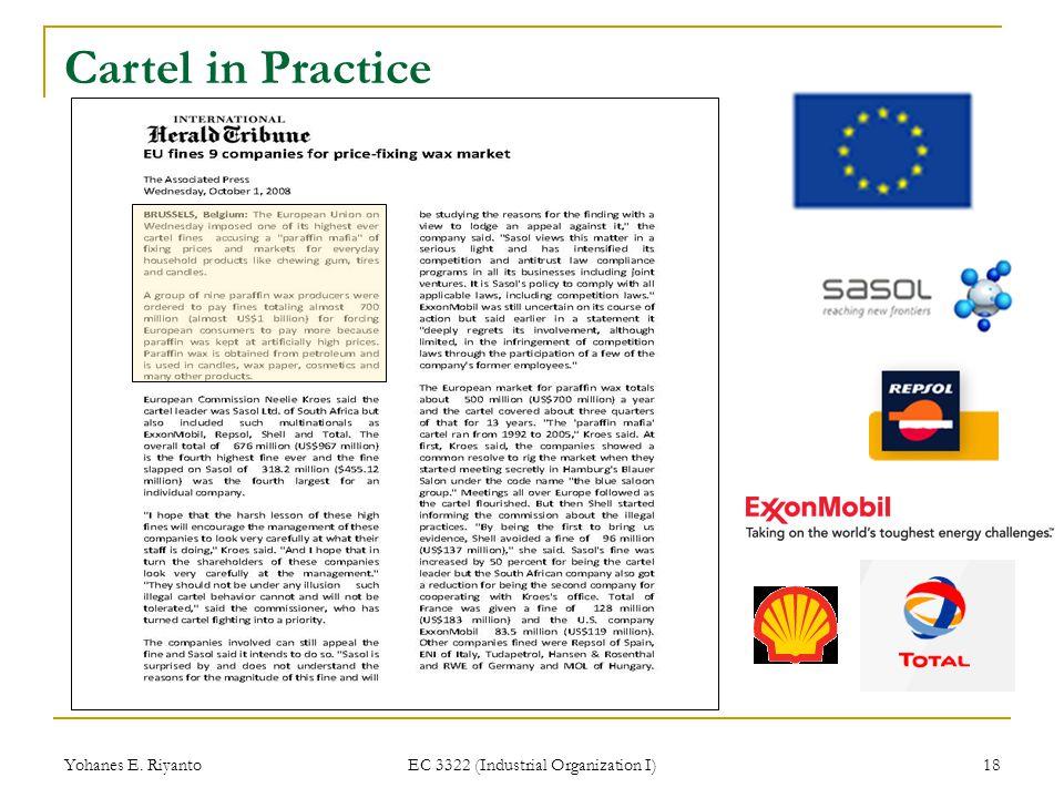 Yohanes E. Riyanto EC 3322 (Industrial Organization I) 19 Cartel in Practice