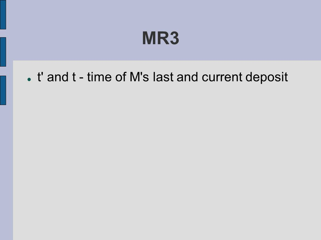 MR3 t and t - time of M s last and current deposit