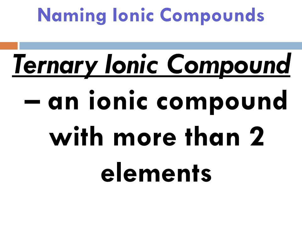 Naming Ionic Compounds Al 2 O 3 Aluminum Oxide