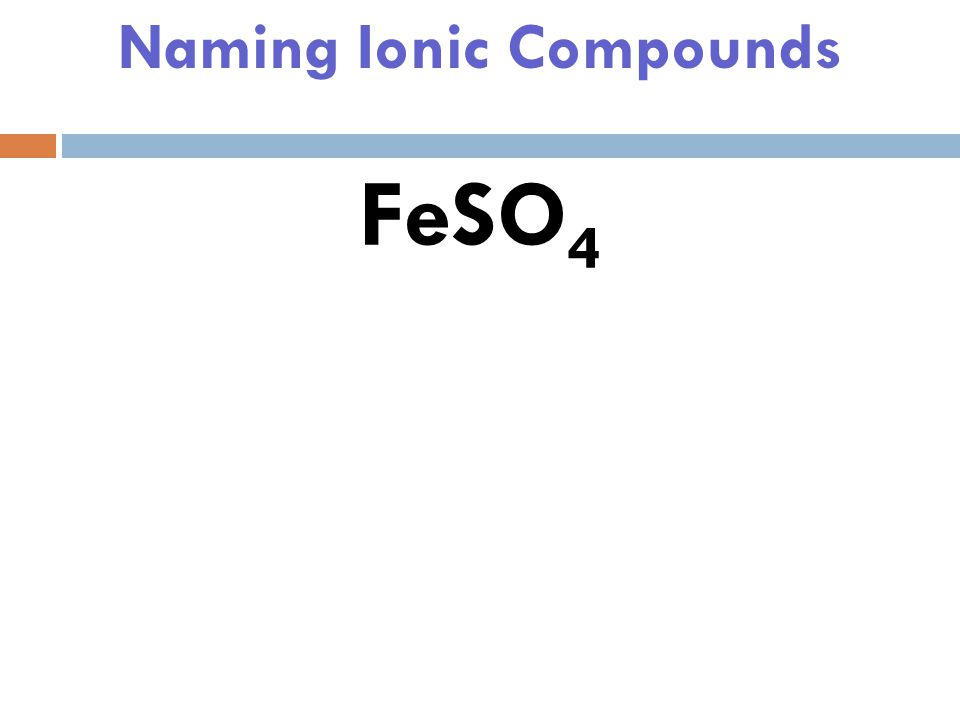 Naming Ionic Compounds H 3 PO 4 Hydrogen Phosphate