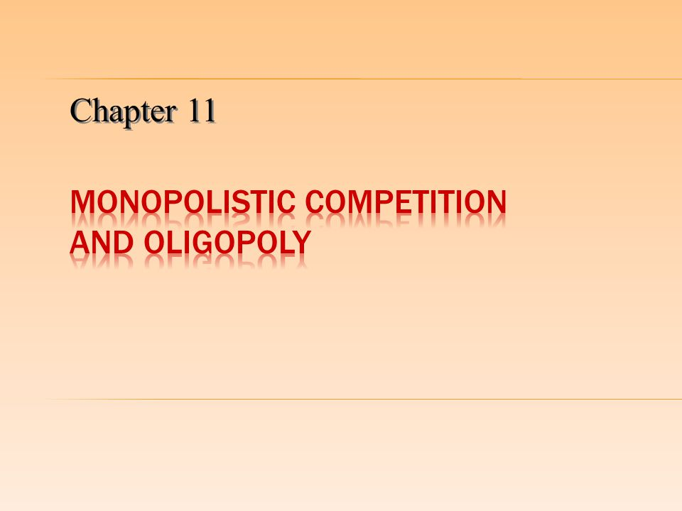  Monopolistic competition is a market structure in which:  There are a large number of firms  The products produced by the different firms are differentiated  Entry and exit occur easily  Product differentiation implies that the products are different enough that the producing firms exercise a mini-monopoly over their product.