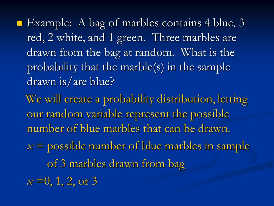 Example: A bag of marbles contains 4 blue, 3 red, 2 white, and 1 green.