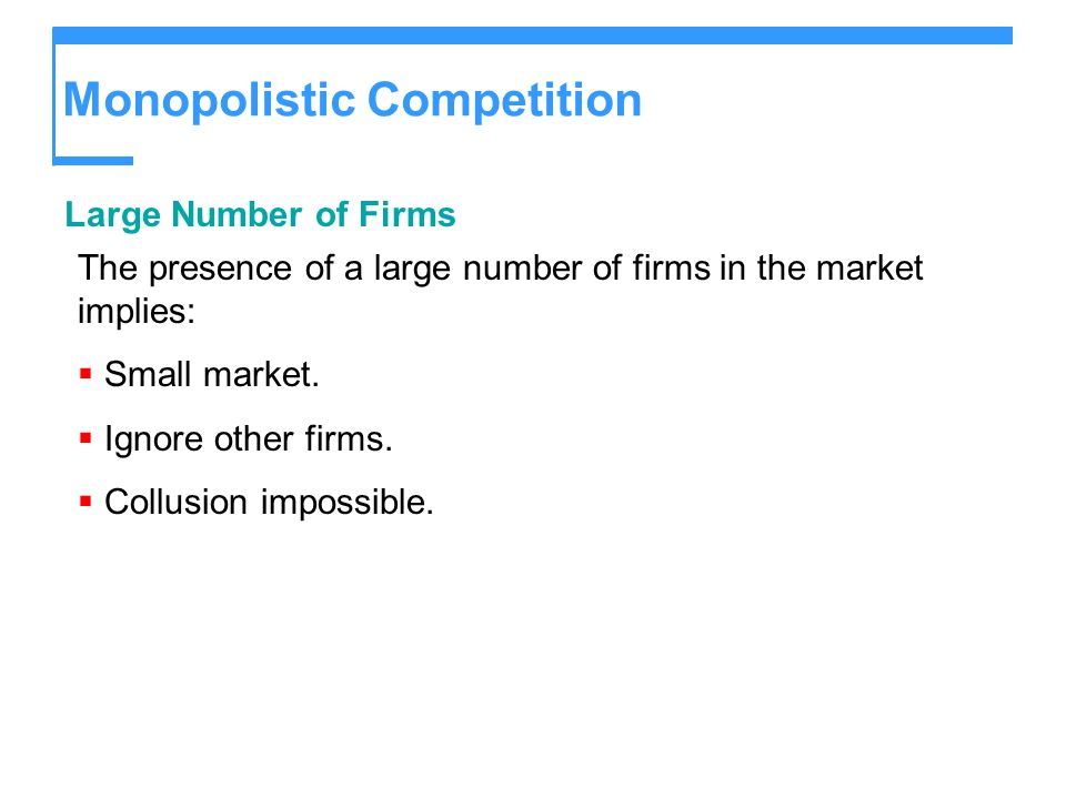 Monopolistic Competition Product Differentiation Firms in monopolistic competition practice product differentiation, which means that each firm makes a product that is slightly different from the products of competing firms.